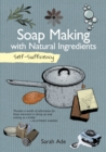 Self-Sufficiency: Soap Making with Natural Ingredients - Book