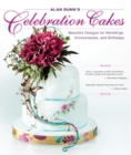 Alan Dunn's Celebration Cakes : Beautiful Designs for Weddings, Anniversaries, and Birthdays - Book