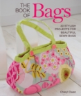 The Book of Bags : 30 Stylish Projects for Beautiful Sewn Bags - Book