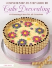 Complete Step-by-Step Guide to Cake Decorating - Book