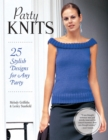 Party Knits : 25 Stylish Designs for Any Party - Book