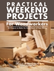 Practical Weekend Projects for Woodworkers : 35 Projects to Make for Every Room of Your Home - Book