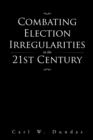 Combating Election Irregularities in the 21St Century - eBook