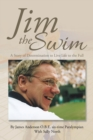 Jim the Swim : A Story of Determination to Live Life to the Full - eBook