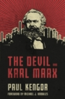 The Devil and Karl Marx : Communism's Long March of Death, Deception, and Infiltration - eBook