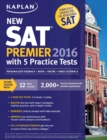 Kaplan New SAT Premier 2016 with 5 Practice Tests : Personalized Feedback + Book + Online + Video Tutorials - eBook
