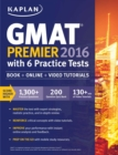 Kaplan GMAT Premier 2016 with 6 Practice Tests : Book + Online + Video - eBook