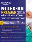 NCLEX-RN Premier 2016 with 2 Practice Tests : Online + Book + Video Tutorials + Mobile - eBook