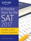 8 Practice Tests for the SAT 2017 : 1,200+ SAT Practice Questions - eBook