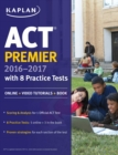 ACT Premier 2016-2017 with 8 Practice Tests : Online + Video Tutorials + Book - eBook