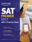 SAT Premier 2017 with 5 Practice Tests : Online + Book + Video Tutorials - eBook