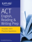 ACT English, Reading, & Writing Prep : Includes 500+ Practice Questions - eBook