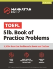 TOEFL 5lb Book of Practice Problems : Online + Book - eBook