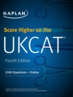 Score Higher on the UKCAT : 1500 Questions with the Book, 3 Mock Exams and Online Question Bank - Book