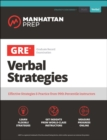 GRE Verbal Strategies : Effective Strategies & Practice from 99th Percentile Instructors - eBook