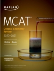 MCAT Organic Chemistry Review 2020-2021 : Online + Book - eBook