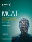 MCAT Critical Analysis and Reasoning Skills Review 2021-2022 : Online + Book - eBook