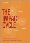 The Impact Cycle : What Instructional Coaches Should Do to Foster Powerful Improvements in Teaching - Book