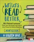 Writers Read Better: Nonfiction : 50+ Paired Lessons That Turn Writing Craft Work Into Powerful Genre Reading - Book