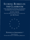 Scoring Rubrics in the Classroom : Using Performance Criteria for Assessing and Improving Student Performance - eBook