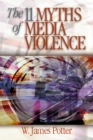 The 11 Myths of Media Violence - eBook