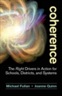 Coherence : The Right Drivers in Action for Schools, Districts, and Systems - eBook