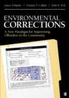 Environmental Corrections : A New Paradigm for Supervising Offenders in the Community - eBook