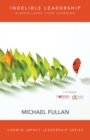 Indelible Leadership : Always Leave Them Learning - eBook