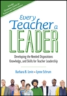 Every Teacher a Leader : Developing the Needed Dispositions, Knowledge, and Skills for Teacher Leadership - Book
