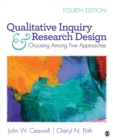 Qualitative Inquiry and Research Design : Choosing Among Five Approaches - eBook