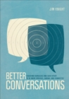 Better Conversations : Coaching Ourselves and Each Other to Be More Credible, Caring, and Connected - eBook