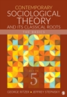 Contemporary Sociological Theory and Its Classical Roots : The Basics - eBook