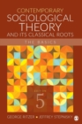 Contemporary Sociological Theory and Its Classical Roots : The Basics - Book
