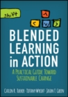 Blended Learning in Action : A Practical Guide Toward Sustainable Change - Book