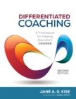 Differentiated Coaching : A Framework for Helping Educators Change - eBook