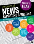 Dynamics of News Reporting and Writing : Foundational Skills for a Digital Age - eBook