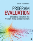 Program Evaluation : Embedding Evaluation into Program Design and Development - Book