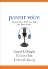 Parent Voice : Being in Tune With Your Kids and Their School - Book