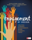 Engagement by Design : Creating Learning Environments Where Students Thrive - Book