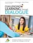 Challenging Learning Through Dialogue : Strategies to Engage Your Students and Develop Their Language of Learning - Book