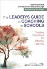 The Leader's Guide to Coaching in Schools : Creating Conditions for Effective Learning - Book