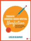 Teaching Evidence-Based Writing: Nonfiction : Texts and Lessons for Spot-On Writing About Reading - eBook