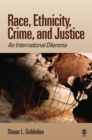 Race, Ethnicity, Crime, and Justice : An International Dilemma - eBook