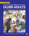 Community Resources for Older Adults : Programs and Services in an Era of Change - Book