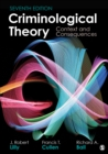 Criminological Theory : Context and Consequences - eBook