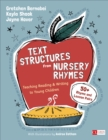 Text Structures From Nursery Rhymes : Teaching Reading and Writing to Young Children - Book