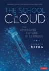 The School in the Cloud : The Emerging Future of Learning - eBook