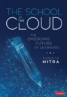 The School in the Cloud : The Emerging Future of Learning - Book