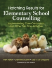 Hatching Results for Elementary School Counseling : Implementing Core Curriculum and Other Tier One Activities - eBook