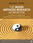 The Mixed Methods Research Workbook : Activities for Designing, Implementing, and Publishing Projects - eBook
